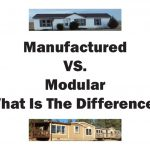 Manufactured Modular What The Difference