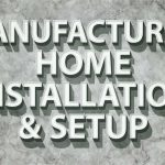 The Ultimate Manufactured Home Installation And Setup Guide
