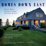 Homes Down East Classic Maine Coastal Cottages Town Houses Dave Clough